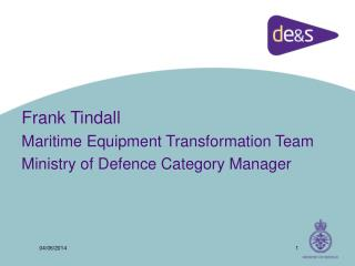 Frank Tindall Maritime Equipment Transformation Team Ministry of Defence Category Manager