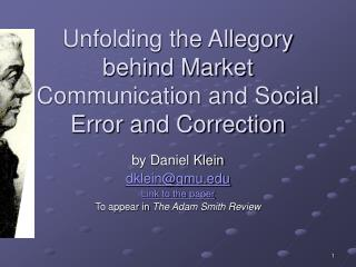 Unfolding the Allegory behind Market Communication and Social Error and Correction
