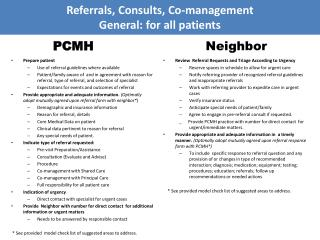 Referrals, Consults, Co-management General: for all patients  PCMH                                       Neighbor