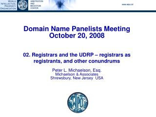 Domain Name Panelists Meeting October 20, 2008    02. Registrars and the UDRP   registrars as registrants, and other con