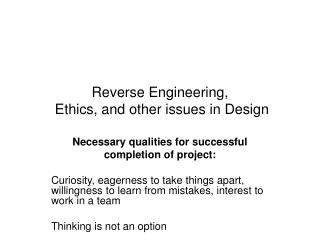 Reverse Engineering,  Ethics, and other issues in Design