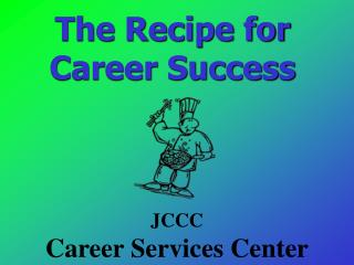 The Recipe for  Career Success