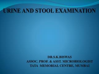 URINE AND STOOL EXAMINATION