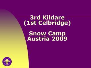3rd Kildare 1st Celbridge   Snow Camp Austria 2009