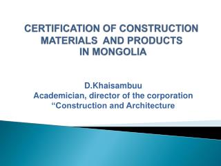 CERTIFICATION OF CONSTRUCTION MATERIALS  AND PRODUCTS  IN MONGOLIA