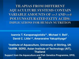 TILAPIAS FROM DIFFERENT AQUACULTURE SYSTEMS CONTAIN VARIABLE AMOUNTS OF -3 AND -6 POLYUNSATURATED FATTY ACIDS: IMPLICATI