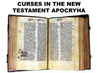 CURSES IN THE NEW TESTAMENT APOCRYHA