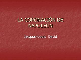LA CORONACI N DE NAPOLE N