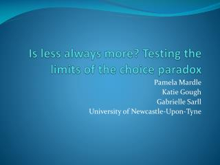 Is less always more Testing the limits of the choice paradox