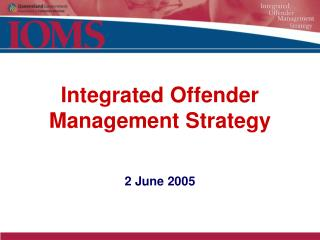 Integrated Offender Management Strategy    2 June 2005