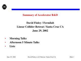 Summary of Accelerator RD  David Finley