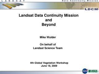 Landsat Data Continuity Mission and Beyond