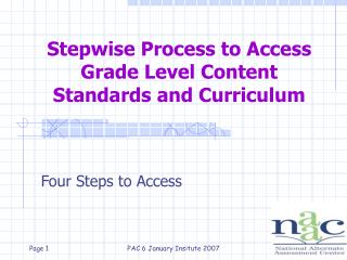 Stepwise Process to Access Grade Level Content Standards and Curriculum