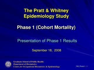 The Pratt  Whitney  Epidemiology Study   Phase 1 Cohort Mortality