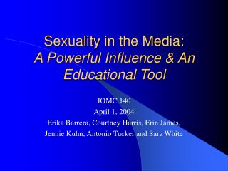 Sexuality in the Media: A Powerful Influence  An Educational Tool