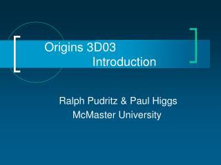 Origins 3D03                      Introduction