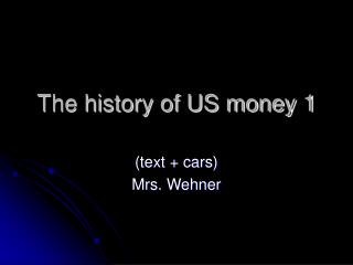 The history of US money 1