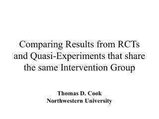 Comparing Results from RCTs and Quasi-Experiments that share the same Intervention Group