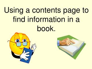 Using a contents page to find information in a book.