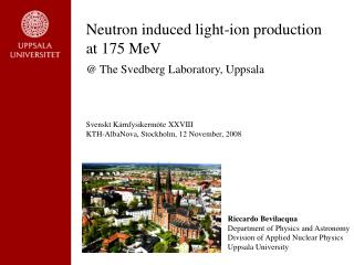 Neutron induced light-ion production at 175 MeV   The Svedberg Laboratory, Uppsala