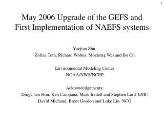 May 2006 Upgrade of the GEFS and  First Implementation of NAEFS systems
