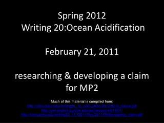 Spring 2012  Writing 20:Ocean Acidification  February 21, 2011  researching  developing a claim for MP2