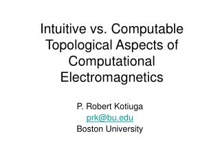 Intuitive vs. Computable Topological Aspects of Computational Electromagnetics