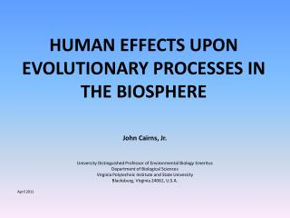 HUMAN EFFECTS UPON EVOLUTIONARY PROCESSES IN THE BIOSPHERE