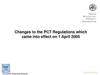 Changes to the PCT Regulations which came into effect on 1 April 2005