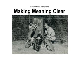 International House Company Training Making Meaning Clear