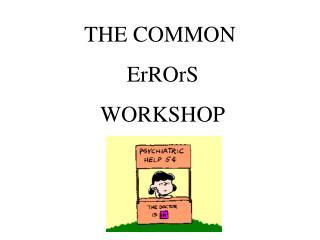 THE COMMON  ErROrS  WORKSHOP