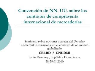Convenci n de NN. UU. sobre los contratos de compraventa internacional de mercader as