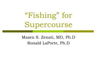 Fishing  for Supercourse