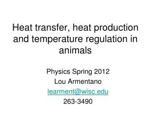 Heat transfer, heat production and temperature regulation in animals