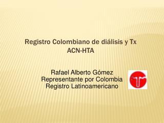 Registro Colombiano de di lisis y Tx ACN-HTA