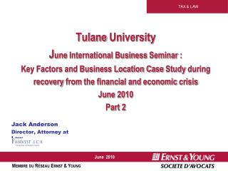 Tulane University June International Business Seminar : Key Factors and Business Location Case Study during recovery fro