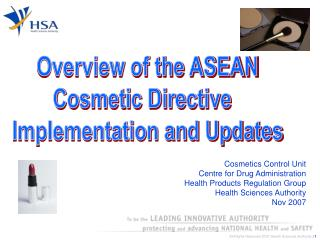 Cosmetics Control Unit Centre for Drug Administration Health Products Regulation Group Health Sciences Authority Nov 200