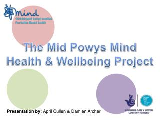 The Mid Powys Mind Health  Wellbeing Project