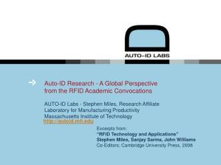 Auto-ID Research - A Global Perspective  from the RFID Academic Convocations   AUTO-ID Labs - Stephen Miles, Research Af