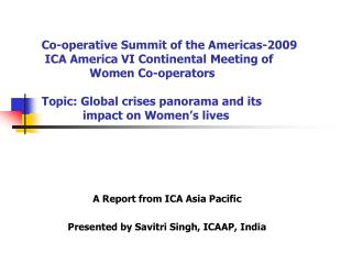 Co-operative Summit of the Americas-2009  ICA America VI Continental Meeting of                Women Co-operators  Topic