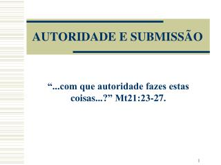 AUTORIDADE E SUBMISS O