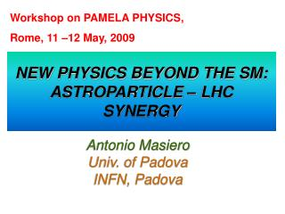 NEW PHYSICS BEYOND THE SM: ASTROPARTICLE   LHC SYNERGY