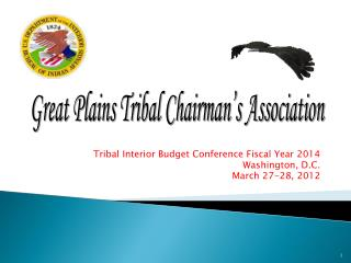 Tribal Interior Budget Conference Fiscal Year 2014 Washington, D.C. March 27-28, 2012