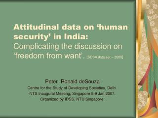 Attitudinal data on  human security  in India: Complicating the discussion on  freedom from want . [SDSA data set   2005
