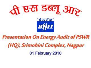 Presentation On Energy Audit of PSWR HQ, Srimohini Complex, Nagpur
