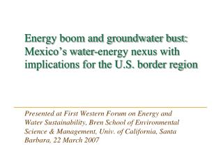 Energy boom and groundwater bust: Mexico s water-energy nexus with implications for the U.S. border region