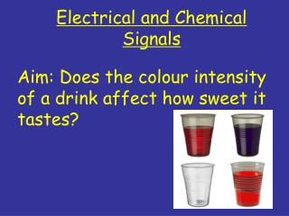Electrical and Chemical Signals
