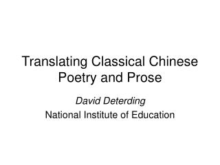 Translating Classical Chinese Poetry and Prose