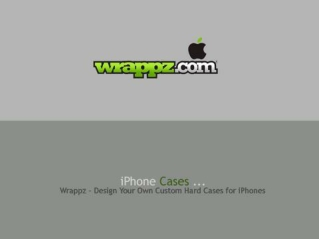 Create Personalised iPhone Cases by Wrappz.Com