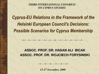 Cyprus-EU Relations in the Framework of the Helsinki European Council s Decisions:  Possible Scenarios for Cyprus Member